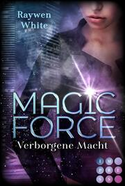 Magic Force. Verborgene Macht