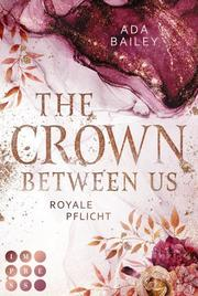 The Crown Between Us. Royale Pflicht