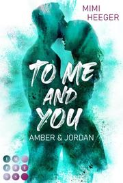 To Me and You. Amber & Jordan