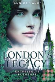 London's Legacy. Entfesselte Elemente