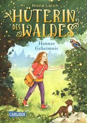 Hüterin des Waldes - Hannas Geheimnis - Cover