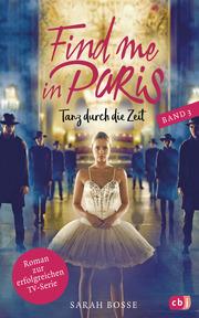 Find me in Paris - Tanz durch die Zeit (Band 3)