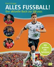 ALLES FUßBALL - Das aktuelle Buch zur EM 2021