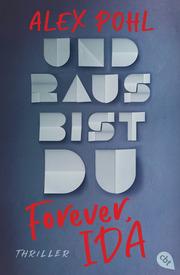 Forever, Ida - Und raus bist du - Cover