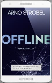 Offline - Du wolltest nicht erreichbar sein, Jetzt sitzt du in der Falle - Cover