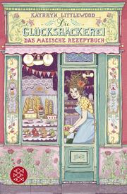 Die Glücksbäckerei - Das magische Rezeptbuch - Cover