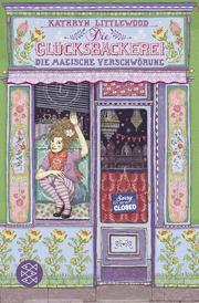 Die Glücksbäckerei - Die magische Verschwörung - Cover