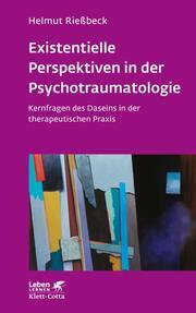 Existenzielle Perspektiven in der Psychotraumatologie