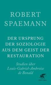 Der Ursprung der Soziologie aus dem Geist der Restauration