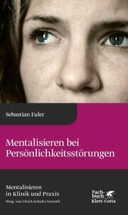 Mentalisieren bei Persönlichkeitsstörungen