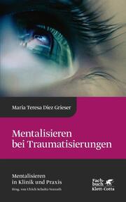 Mentalisieren bei Traumatisierung