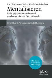 Mentalisieren in der psychodynamischen und psychoanalytischen Psychotherapie