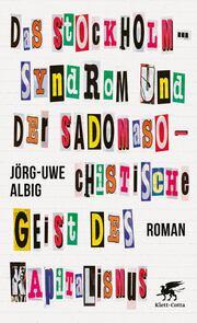 Das Stockholm-Syndrom und der sadomasochistische Geist des Kapitalismus - Cover