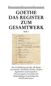 Das Register zum Gesamtwerk von Johann Wolfgang Goethe