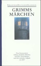 Kindermärchen und Hausmärchen gesammelt durch die Brüder Grimm