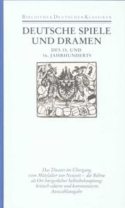 Deutsche Spiele und Dramen des 15.und 16.Jahrhunderts