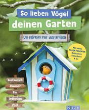 So lieben Vögel deinen Garten - Cover