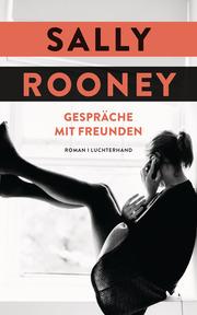 Sally Rooney Gespräche mit Freunden Roman  Perlentaucher