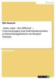 'Same, same - but different' - Untersuchungen zum Individualtourismus in Entwicklungsländern am Beispiel Vietnam - Cover