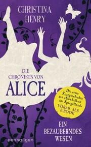 Die Chroniken von Alice - Ein bezauberndes Wesen - Cover