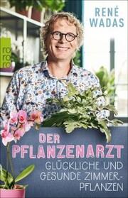 Der Pflanzenarzt: Glückliche und gesunde Zimmerpflanzen - Cover