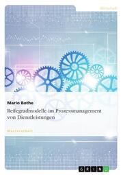 Reifegradmodelle im Prozessmanagement von Dienstleistungen - Cover