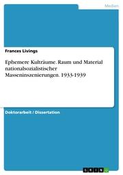 Ephemere Kulträume. Raum und Material nationalsozialistischer Masseninszenierungen. 1933-1939 - Cover