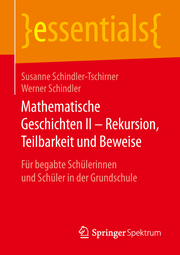 Mathematische Geschichten II - Rekursion, Teilbarkeit und Beweise