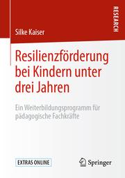 Resilienzförderung bei Kindern unter drei Jahren