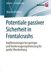Potentiale passiver Sicherheit in Frontalcrashs