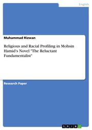 Religious and Racial Profiling in Mohsin Hamid's Novel 'The Reluctant Fundamentalist'