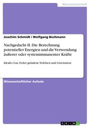 Nachgedacht II. Die Berechnung potentieller Energien und die Verwendung äußerer oder systemimmanenter Kräfte - Cover