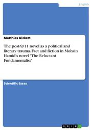 The post-9/11 novel as a political and literary trauma. Fact and fiction in Mohsin Hamid's novel 'The Reluctant Fundamentalist'