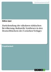 Zurückstufung der säkularen türkischen Bevölkerung. Kulturelle Synthesen in den Deutschbüchern des Cornelsen Verlages