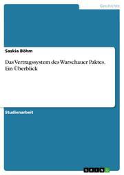 Das Vertragssystem des Warschauer Paktes. Ein Überblick