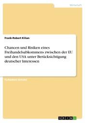 Chancen und Risiken eines Freihandelsabkommens zwischen der EU und den USA unter Berücksichtigung deutscher Interessen