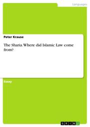 The Sharia. Where did Islamic Law come from?