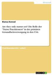 Are they only nurses yet? Die Rolle der 'Nurse Practitioners' in der primären Gesundheitsversorgung in den USA