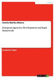 European Agencies. Development and legal framework