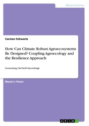 How Can Climate Robust Agroecosystems Be Designed? Coupling Agroecology and the Resilience Approach