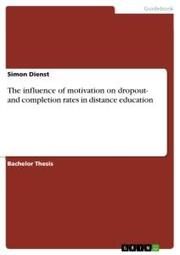 The influence of motivation on dropout- and completion rates in distance education