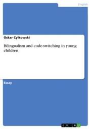 Bilingualism and code-switching in young children