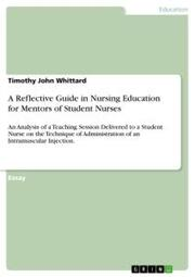 A Reflective Guide in Nursing Education for Mentors of Student Nurses