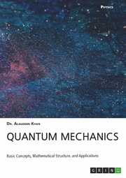 Quantum Mechanics. Basic Concepts, Mathematical Structure and Applications