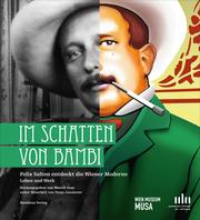 Im Schatten von Bambi Felix Salten entdeckt die Wiener Moderne. Leben und Werk