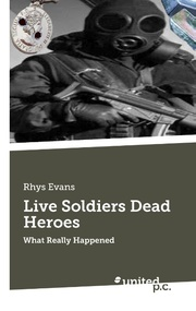 Live Soldiers Dead Heroes