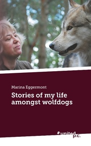 Stories of my life amongst wolfdogs