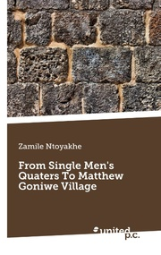 From Single Men's Quaters To Matthew Goniwe Village