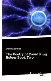 The Poetry of David King Bolger Book Two
