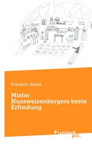 Mister Nussweizenbergers beste Erfindung
